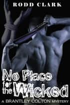 No Place for the Wicked ebook by Rodd Clark