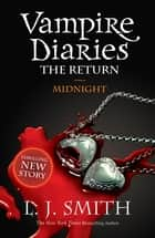 Vampire Diaries 7: The Return: Midnight - Book 7 ebook by LJ Smith