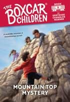 Mountain Top Mystery ebook by Gertrude Chandler Warner, David Cunningham