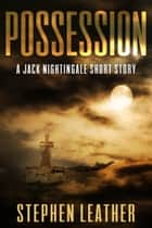 Possession (A Jack Nightingale Short Story) ebook by Stephen Leather
