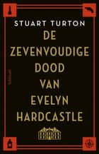 De zevenvoudige dood van Evelyn Hardcastle ebook by Stuart Turton, Paul Syrier