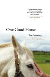 One Good Horse ebook by Tom Groneberg