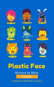 Plastic Face ebook by Mary Pasque