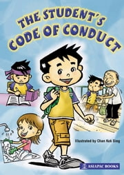 The Student's Code of Conduct ebook by Asiapac Editorial