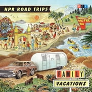 NPR Road Trips: Family Vacations - Stories that Take You Away audiobook by NPR