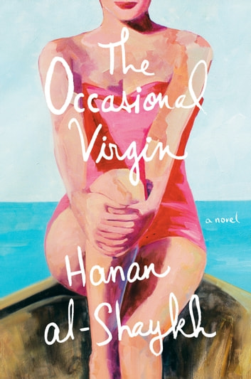 The Occasional Virgin - A Novel ebook by Hanan al-Shaykh