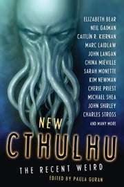 New Cthulhu: The Recent Weird ebook by Paula Guran