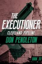 Cleveland Pipeline eBook by Don Pendleton