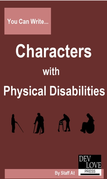 You Can Write Characters with Physical Disabilities ebook by Dev Love Press