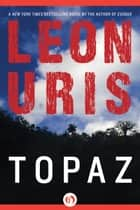 Topaz ebook by Leon Uris