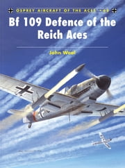 Bf 109 Defence of the Reich Aces ebook by John Weal,John Weal