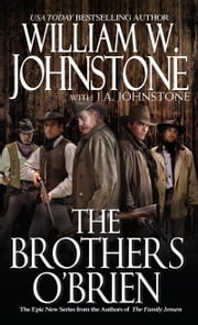 The Brothers O'Brien ebook by William W. Johnstone,J.A. Johnstone