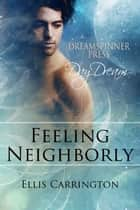 Feeling Neighborly ebook by Ellis Carrington
