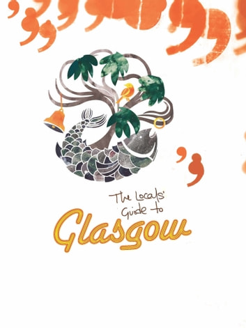 The Locals' Guide to Glasgow ebook by Owen O'Leary,Claudia Monteiro,Anne McMeekin
