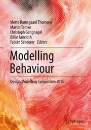 Modelling Behaviour - Design Modelling Symposium 2015 ebook by Mette Ramsgaard Thomsen,Martin Tamke,Christoph Gengnagel,Billie Faircloth,Fabian Scheurer