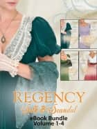 Regency Silk & Scandal eBook Bundle Volumes 1-4: The Lord and the Wayward Lady / Paying the Virgin's Price / The Smuggler and the Society Bride / Claiming the Forbidden Bride ebook by Louise Allen, Christine Merrill, Julia Justiss,...