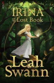 Irina and the Lost Book ebook by Leah Swann