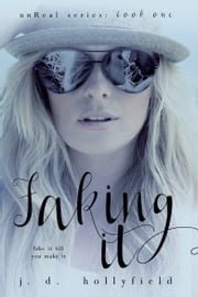 Faking It ebook by J.D. Hollyfield
