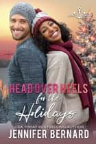 Head over Heels for the Holidays ebook by Jennifer Bernard