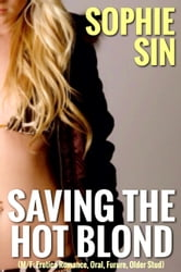 Saving The Hot Blond (M/F: Erotic Romance, Oral, Future, Older Stud) ebook by Sophie Sin