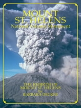 Mount St. Helens: The Rebirth of Mount St. Helens ebook by Barbara Decker