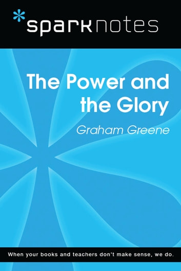 The Power and the Glory (SparkNotes Literature Guide) ebook by SparkNotes