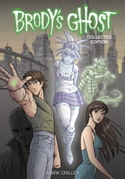 Brody's Ghost Collected Edition ebook by Mark Crilley