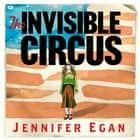 The Invisible Circus audiobook by Jennifer Egan
