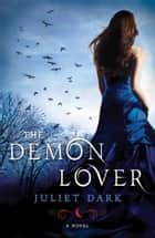 The Demon Lover ebook by Juliet Dark
