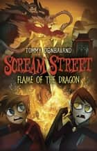 Scream Street: Flame of the Dragon ebook by Tommy Donbavand, Tommy Donbavand