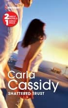 Shattered Trust - Last Seen...\Dead Certain ebook by Carla Cassidy