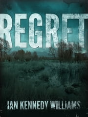 Regret ebook by Ian Kennedy Williams