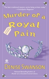 Murder of a Royal Pain - A Scumble River Mystery ebook by Denise Swanson