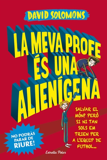 La meva profe és una alienígena ebook by David Solomons