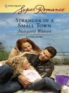 Stranger in a Small Town ebook by Margaret Watson