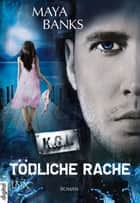 KGI - Tödliche Rache ebook by Maya Banks, Richard Betzenbichler