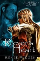 Riever's Heart ebook by Renee Wildes