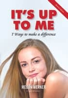 It's up to me ebook by Megan Werner