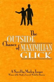The Outside Chance of Maximilian Glick ebook by Morley Torgov