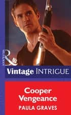 Cooper Vengeance (Mills & Boon Intrigue) ebook by Paula Graves