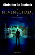 Nevenschade ebook by Christian De Coninck