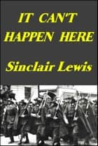 It Can't Happen Here - A novel ekitaplar by Sinclair Lewis