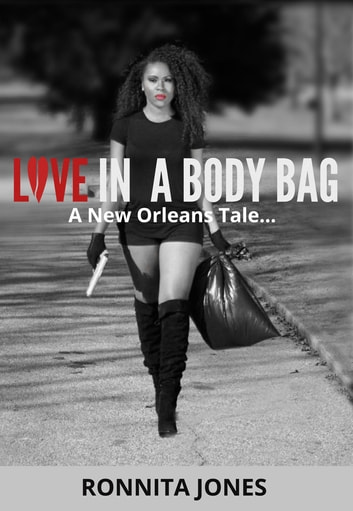 Love in A Body Bag! - A New Orleans Tale ebook by Ronnita Jones