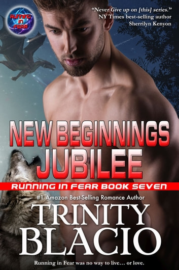 New Beginnings Jubilee - Book Seven of the Running in Fear Series ebook by Trinity Blacio