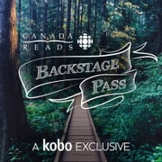 CBC's Canada Reads Backstage Pass - Kobo Exclusive Interviews with Authors and Panelists Audiolibro by Rakuten Kobo