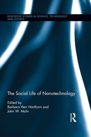 The Social Life of Nanotechnology ebook by Barbara Herr Harthorn,John W. Mohr