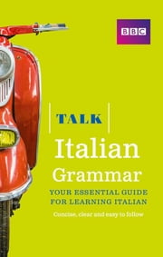 Talk Italian Grammar ebook by Alwena Lamping