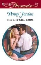 The City-Girl Bride ebook by Penny Jordan