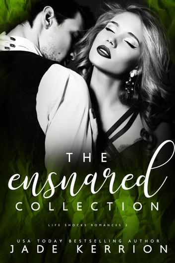 The Ensnared Collection: Ensnared, Flawed, Graced, Haunted ebook by Jade Kerrion