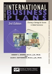 Short Course in International Business Plans, 3rd: Planning a Strategy for Success in Global Commerce ebook by Brown, Robert L.